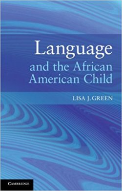 Language and the African American Child: Lisa J. Green