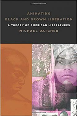 Animating Black and Brown Liberation: A Theory of American Literature