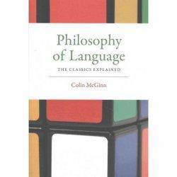 Philosophy of Language : The Classics Explained