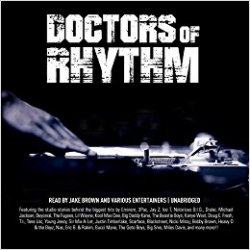 Doctors of Rhythm: Hip Hop's Greatest Producers Speak!