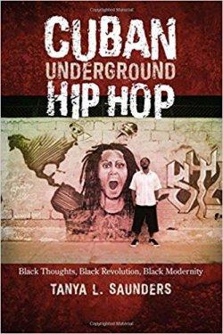 Cuban Underground Hip Hop: Black Thoughts, Black Revolution, Black Modernity
