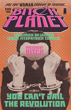 Bitch Planet Volume 2: President Bitch