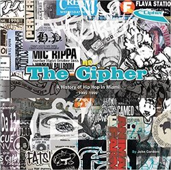 The Cipher: A History of Hip Hop in Miami