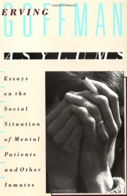 Asylums: Essays on the Social Situation of Mental Patients and Other Inmates.