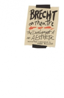 Brecht on Theatre: The Development of an Aesthetic