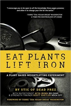 Eat Plants Lift Iron: A Plant Based Weightlifting Experiment