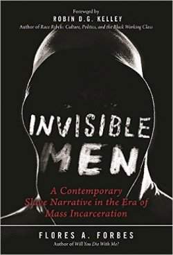 Invisible Men: A Contemporary Slave Narrative in the Era of Mass Incarceration