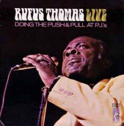Rufus Thomas Live Doing The Push & Pull At P.J.'s